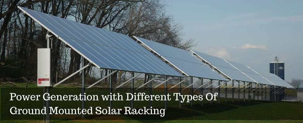Widening the Scope of Power Generation with Different Types of Ground-Mounted Solar Racking