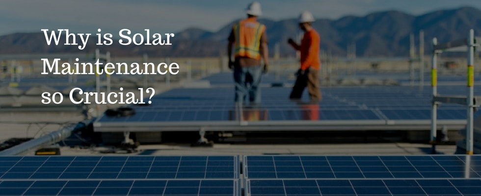 Why Solar O & M Services are of Vital Importance for Solar Power Plants?