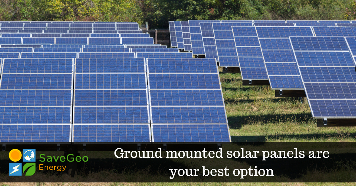 Ground mounted solar panels are your best option