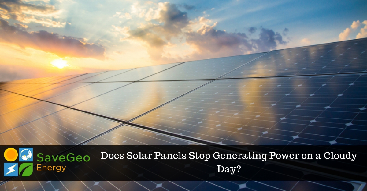 What Happens To The Solar Power Panels When It Is Cloudy?