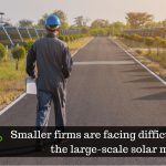 Smaller firms are facing difficulties to enter the large-scale solar market